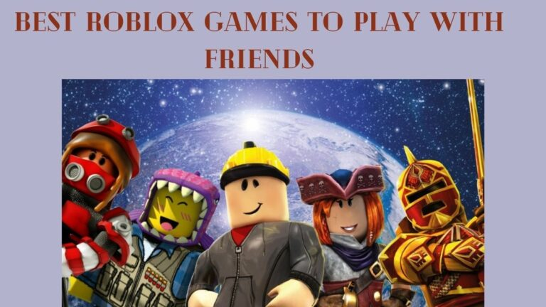 5 Best Roblox Games To Play With Friends 2021, Check The Best Roblox Games In 2021, and Best Roblox Games 2021 With Friends