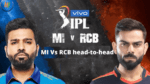 Today IPL 2021 live stream Today 1st match : head-to-head MI Vs RCB